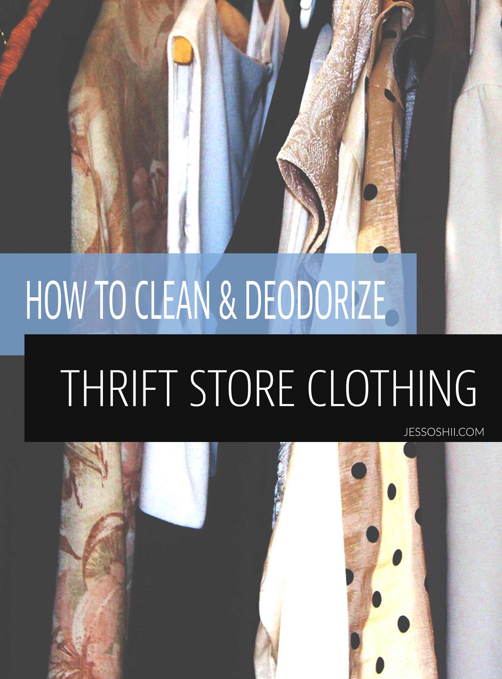 how to clean & remove odors from secondhand thrift store clothing